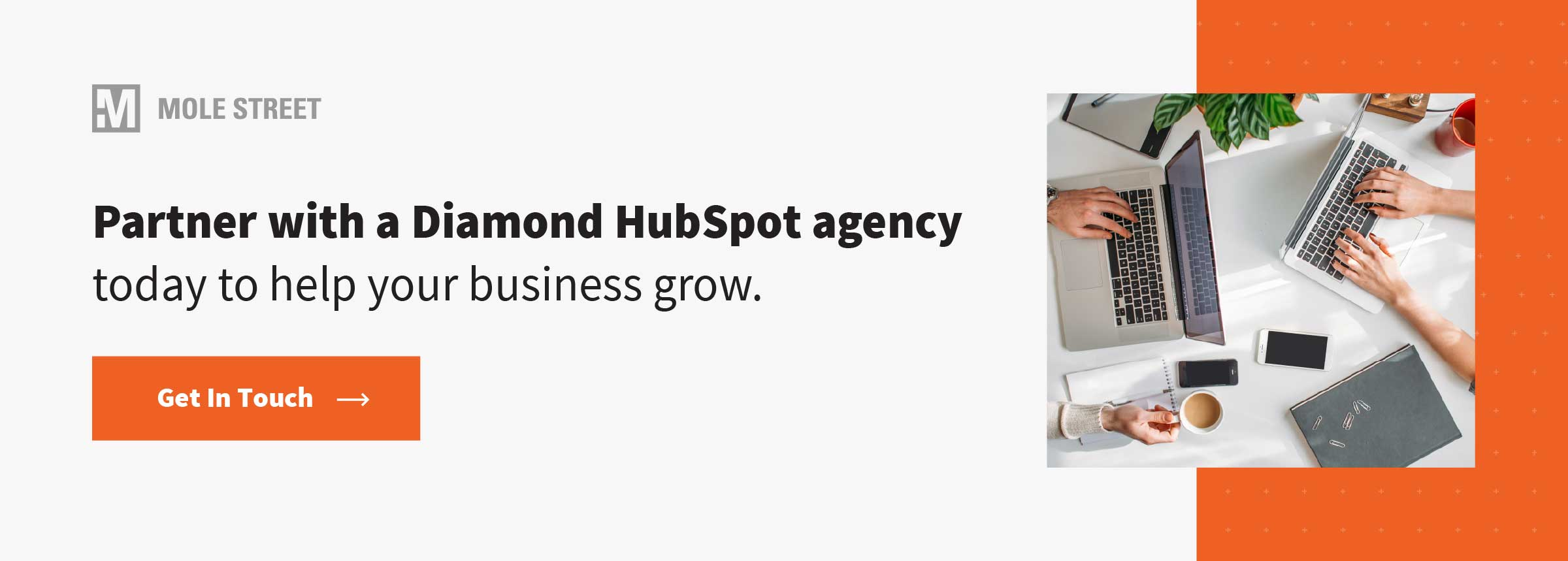 Partner with a Diamond HubSpot agency today to help your business grow. Click to get in touch.